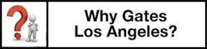 Why Gates LA?